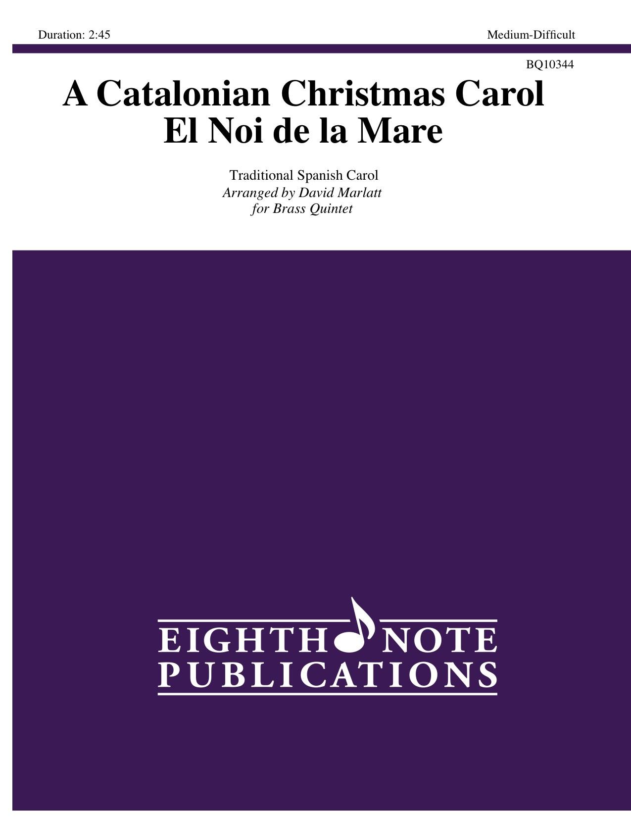 Catalonian Christmas Carol, A - El Noi de la Mare -  Traditional Spanish Carol